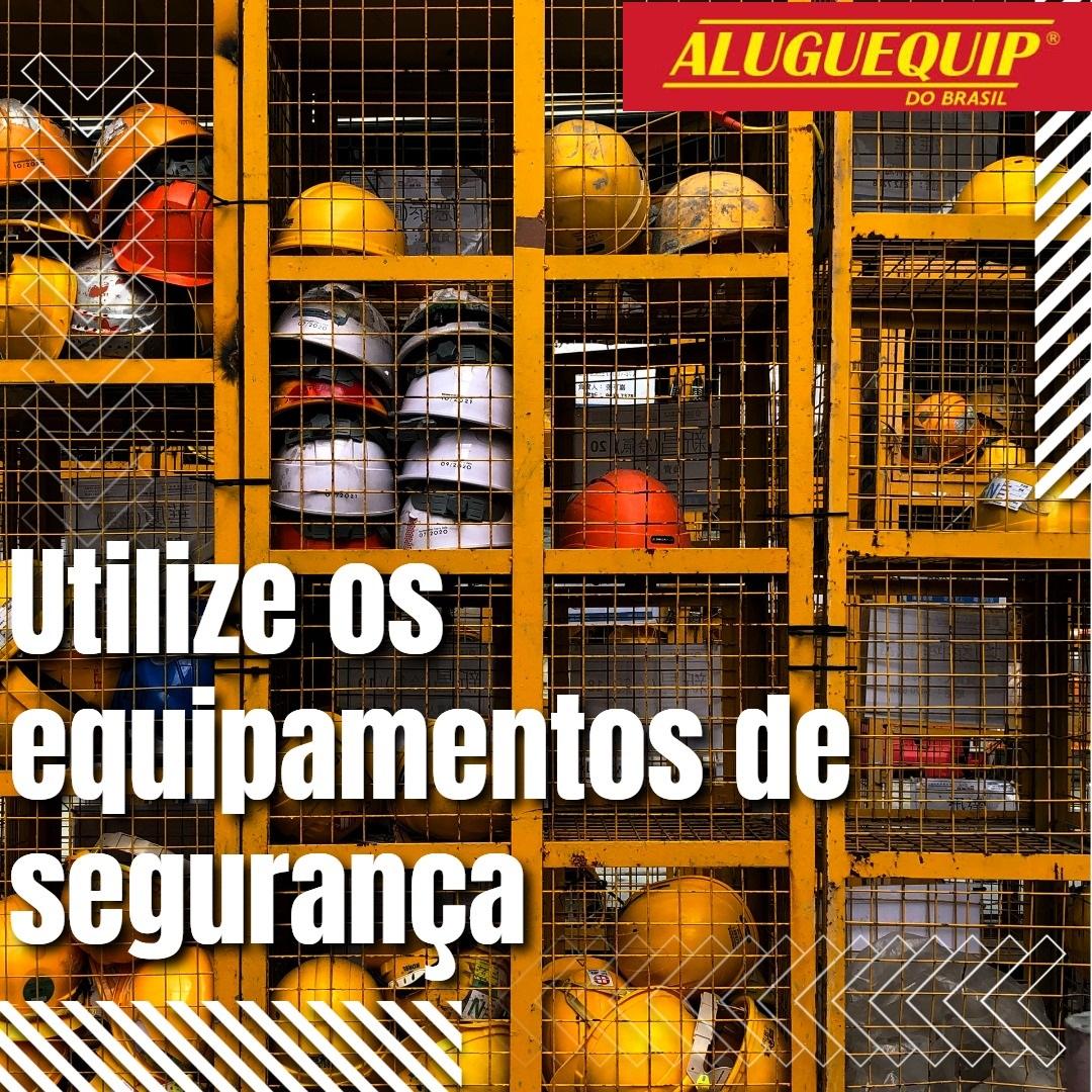 Utilize os equipamentos de segurança!